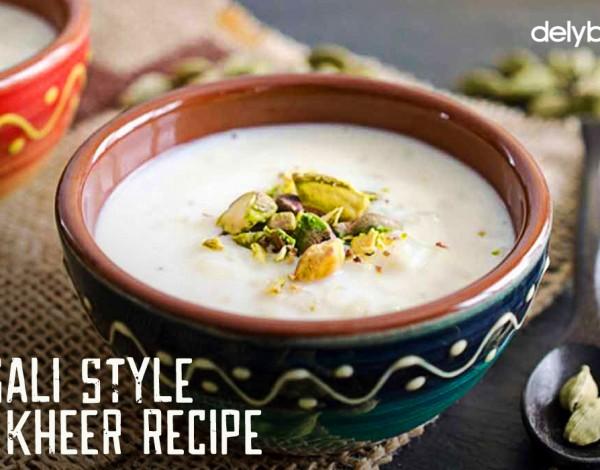 Bengali Style Rice Kheer Recipe