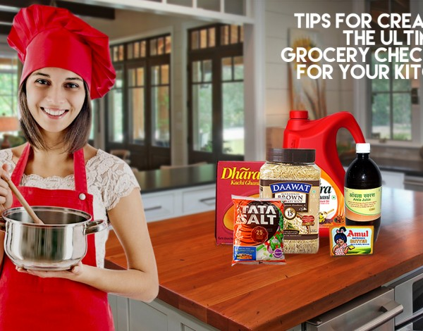 Tips for Creating the ultimate Grocery Checklist for Your Kitchen