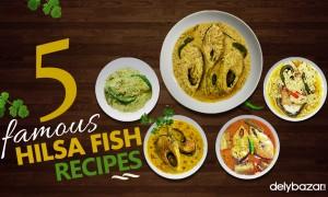 5 Famous Hilsa Fish Recipes