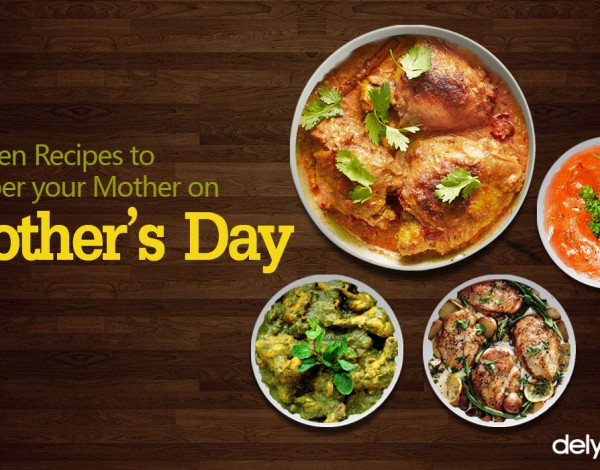 Chicken Recipes to Pamper your Mother on Mother's Day