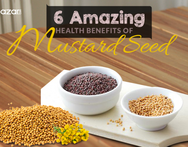 Six Amazing Health Benefits Of Mustard Seed