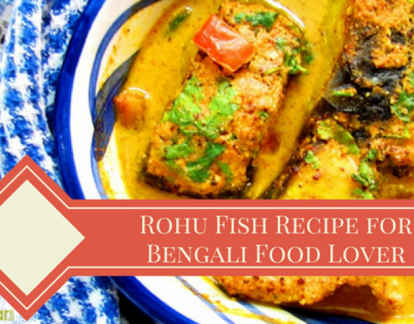 Rohu Fish Recipe for Bengali Food Lovers