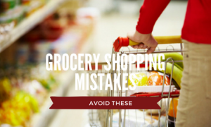 Avoid These Common Grocery Shopping Mistakes