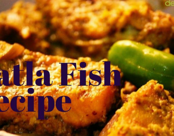 Popular Katla Fish Recipes