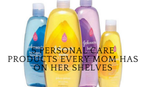 5 Personal Care Products Every Mom Has On Her Shelves